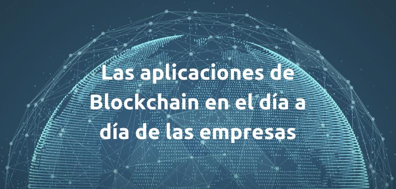 Usos inevitables del Blockchain en tu Empresa